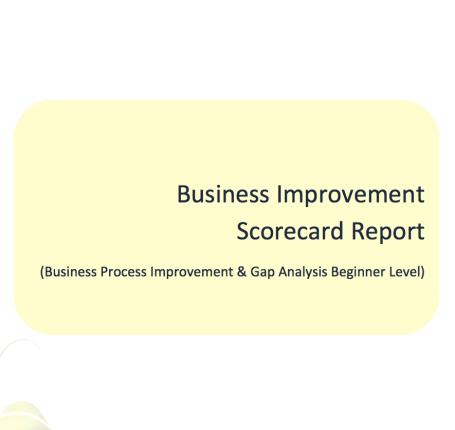 L2G Workbook - Business Improvement Scorecard Report